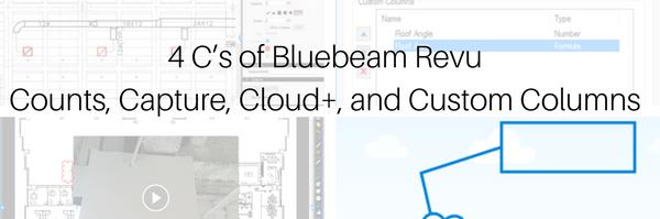 Webinar: 4 C's of Bluebeam Revu - Counts, Capture, Cloud+, and Custom Columns